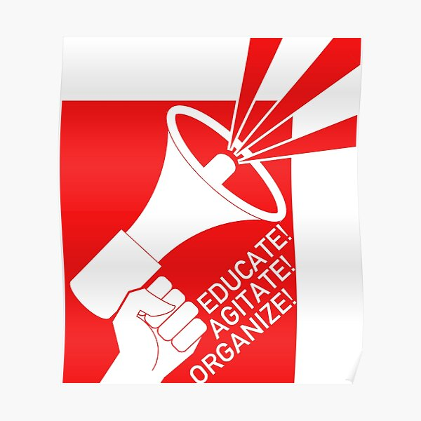 Educate, Agitate, Organize - Activist, DSA, Socialist Poster