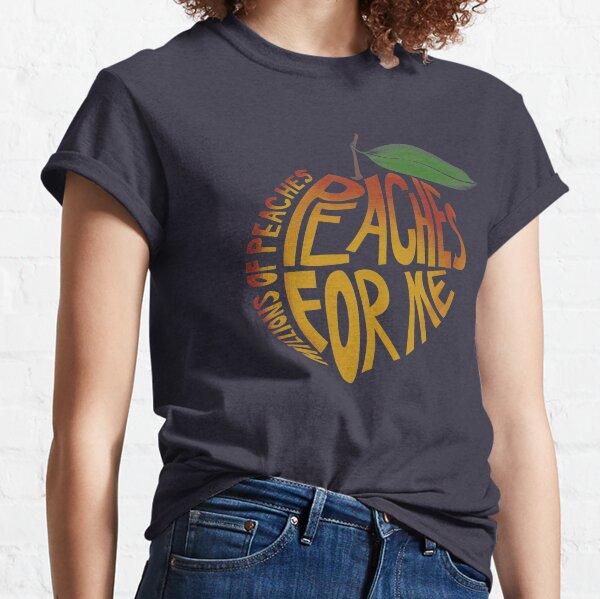 Millions of Peaches. Classic T-Shirt