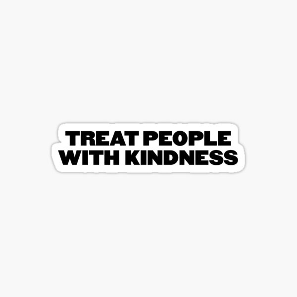 harry styles: treat people with kindness Sticker