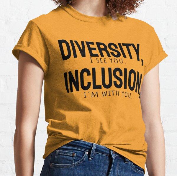 Diversity vs Inclusion Classic T-Shirt