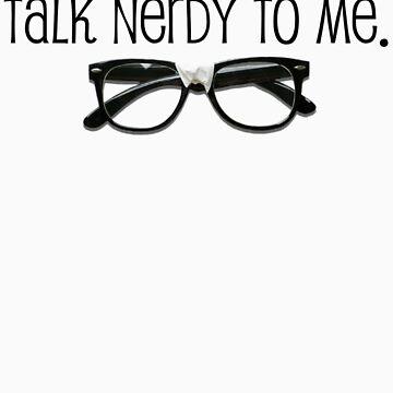 Talk Nerdy To Me by TeeLoft