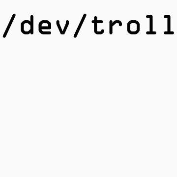 /dev/troll (light) by kovacs