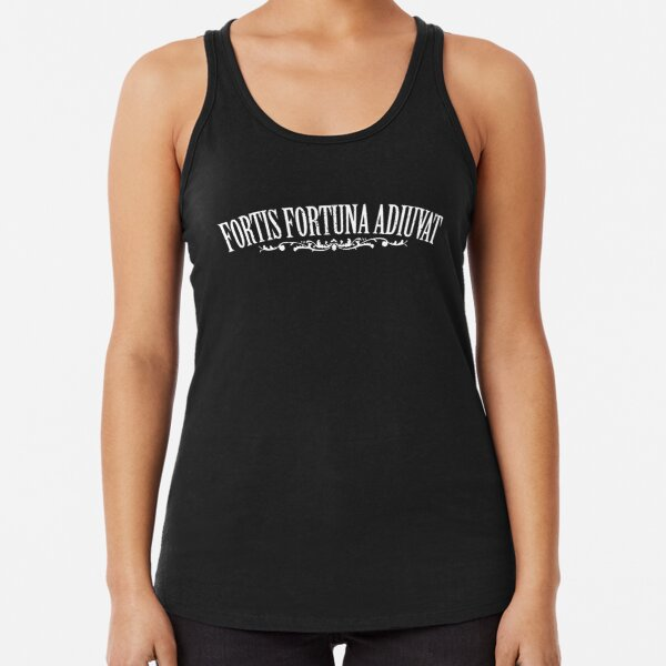 Fortis Fortuna Adiuvat - fortune favours the brave - fortune favours the bold - John Wick tattoo quote Racerback Tank Top