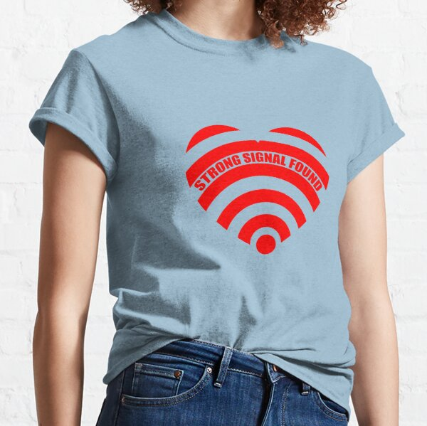 Feeling Loved Romance Love Is In The Air Heart Shape WiFi For Girl Woman Classic T-Shirt