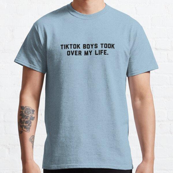 Los chicos Tiktok se apoderaron de mi vida. Camiseta clásica