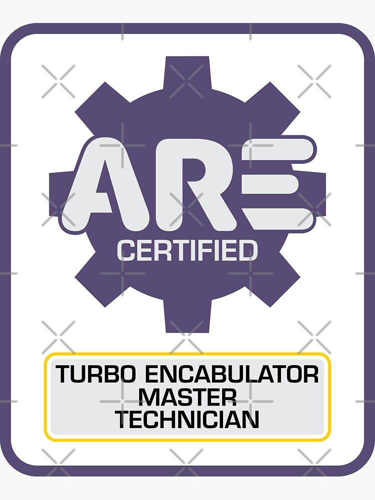 Turbo Encabulator Master Technician by brainthought