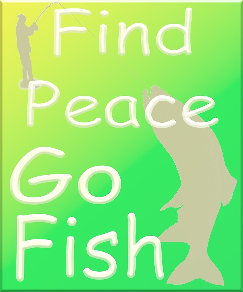 Find Peace Go Fish - Angling designs by SadSacDesigns