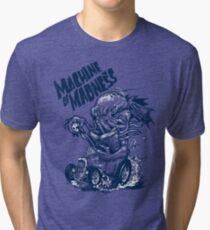 Machine of Madness Tri-blend T-Shirt