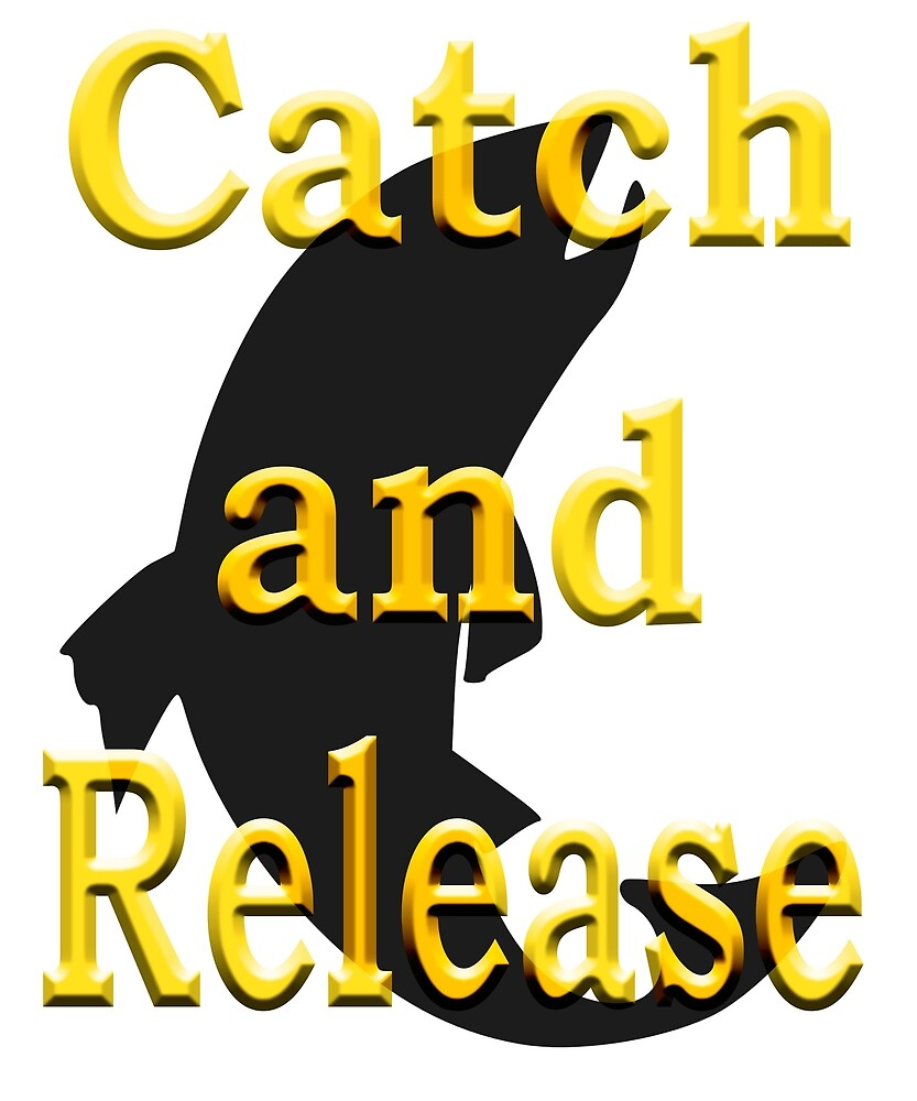Catch and Release - Angling designs by SadSacDesigns