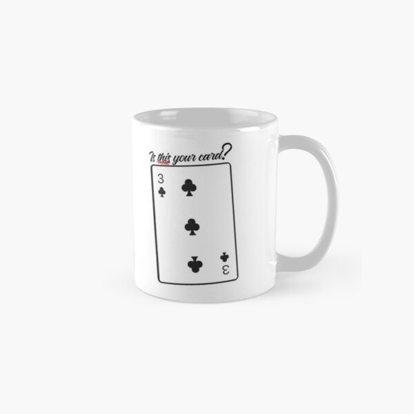 Is THIS your card? (3 of Clubs) Classic Mug