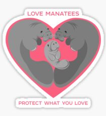 Love Manatees - Protect What You Love Sticker