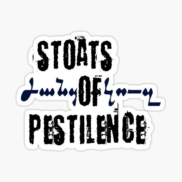 Stoats of Pestilence! Sticker