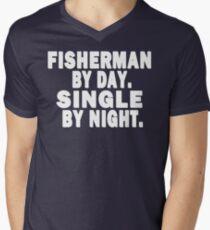 Fisherman by Day. Single by Night. Men's V-Neck T-Shirt