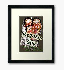 Regular Guy Poster Framed Print
