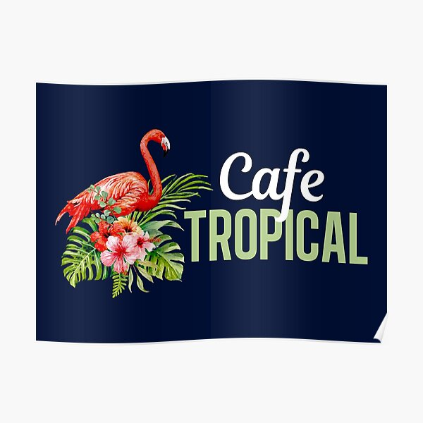 Cafe Tropical Schitts Creek Poster