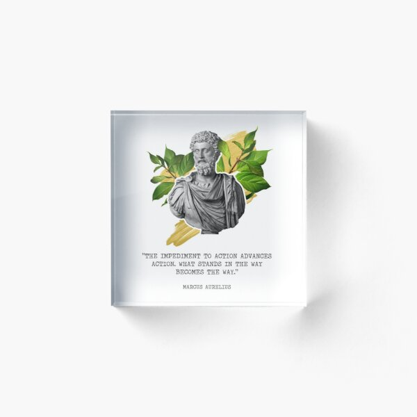 Marcus Aurelius - The Obstacle is the way Acrylic Block