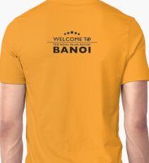 Welcome to banoi  Unisex T-Shirt