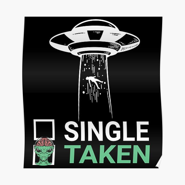 Single Or Taken Alien Valentines Day  Poster