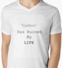 Gutters Has Ruined My Life Men's V-Neck T-Shirt