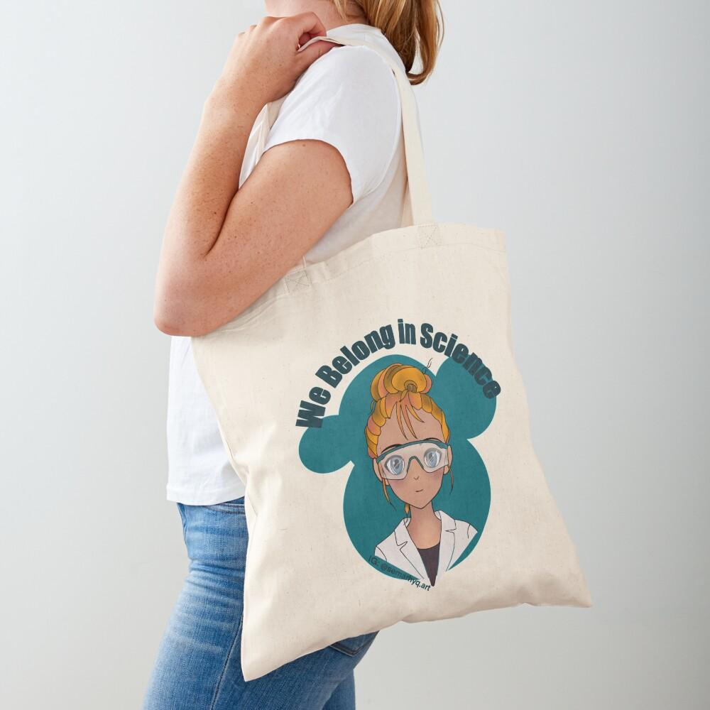 We Belong in Science  Tote Bag