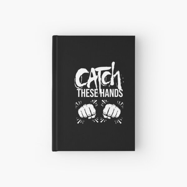 Catch these hands boxing shirt Hardcover Journal