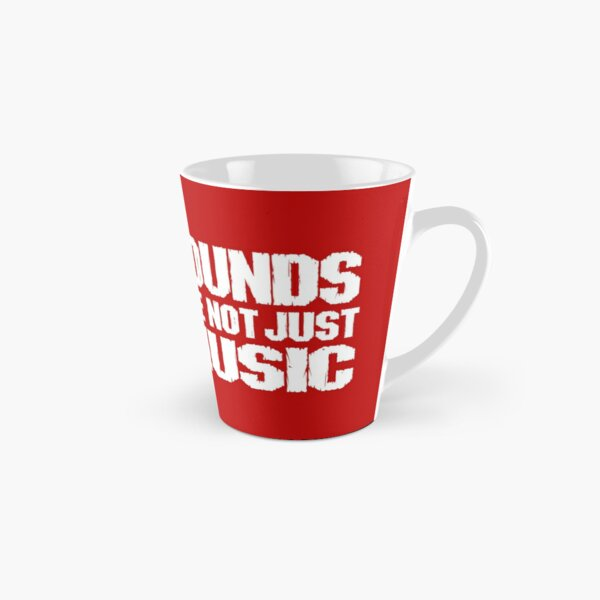 Sounds Are Not Just Music! Tall Mug