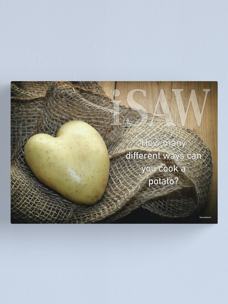 Alternate view of How Many Different Ways Can You Cook A Potato Canvas Print