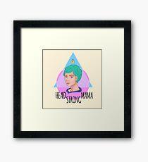 Head Strong Mama Framed Print