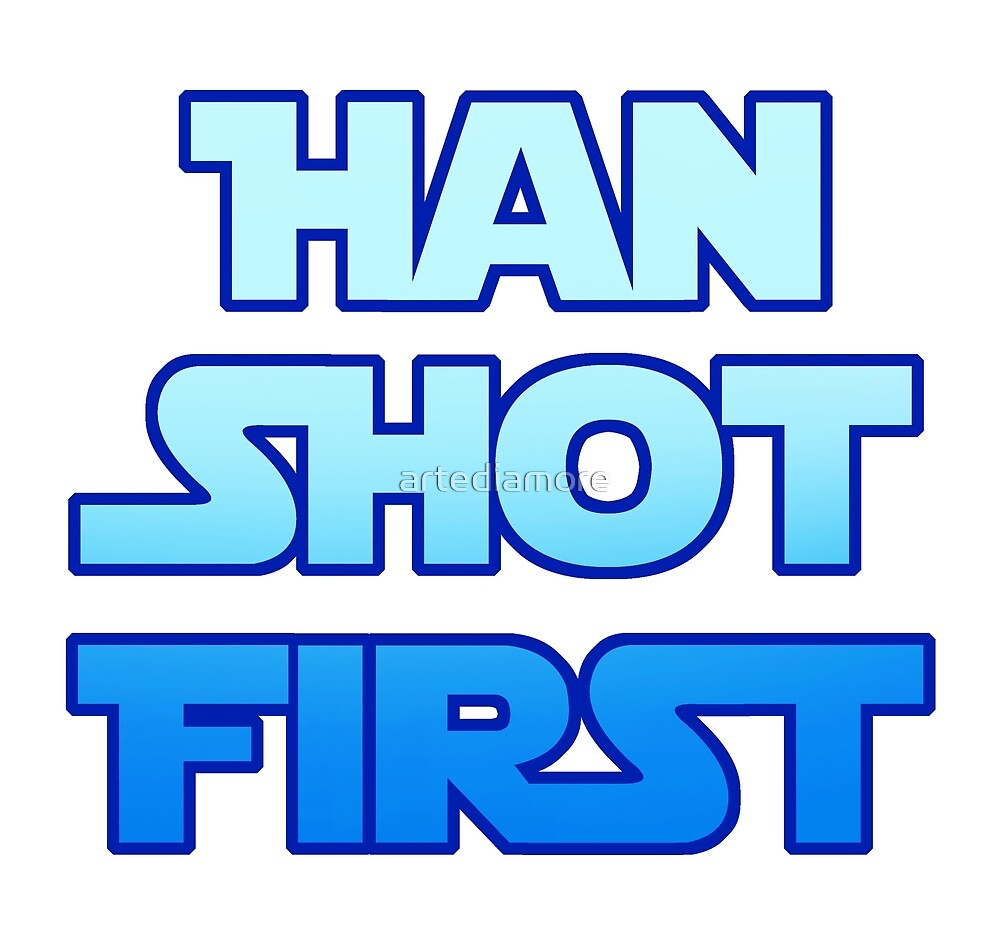 Han Shot First by artediamore