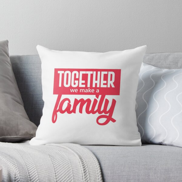 Together We Make A Family Throw Pillow