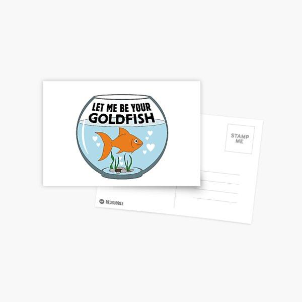 Let Me Be Your Goldfish Valentine Message Postcard