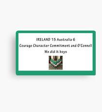 IRELAND 15 Australia 6 Canvas Print