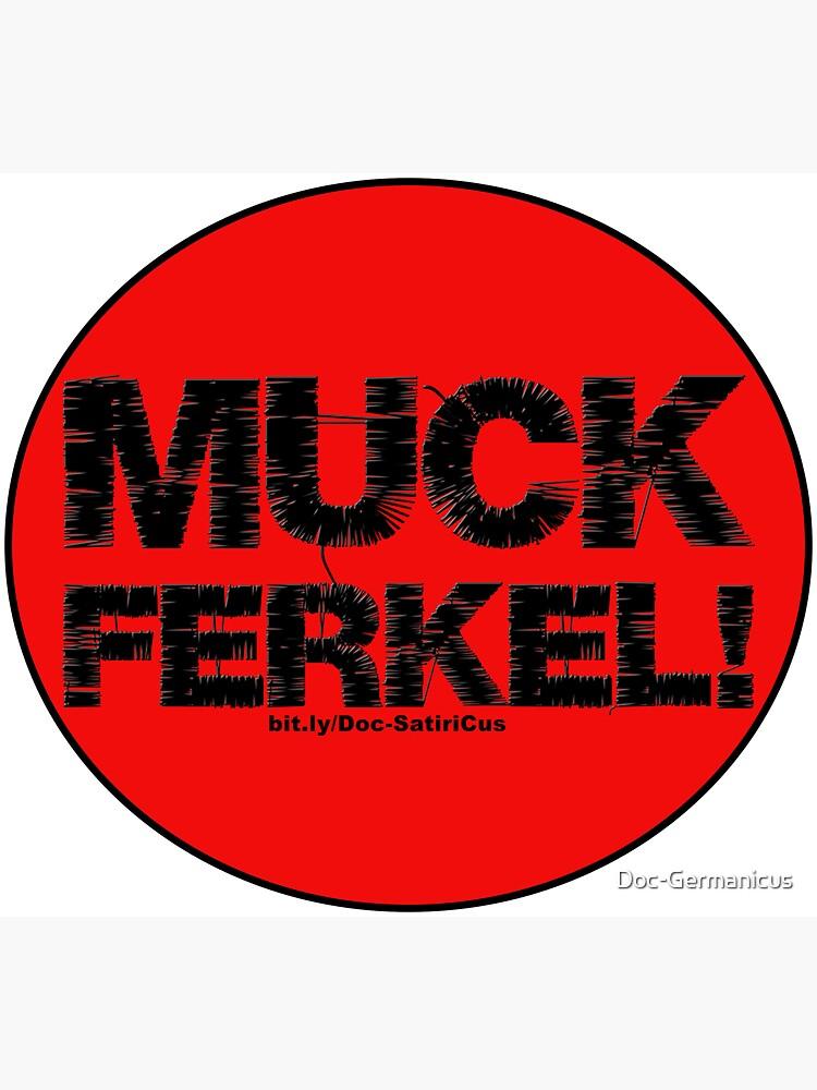 M.UCK F.ERKEL!   SATIRE   Protest von Doc-Germanicus