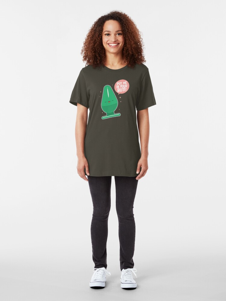 Alternate view of Put me in your butt! Slim Fit T-Shirt