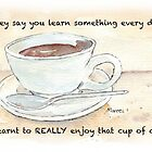 They say you learn something every day... by Maree Clarkson