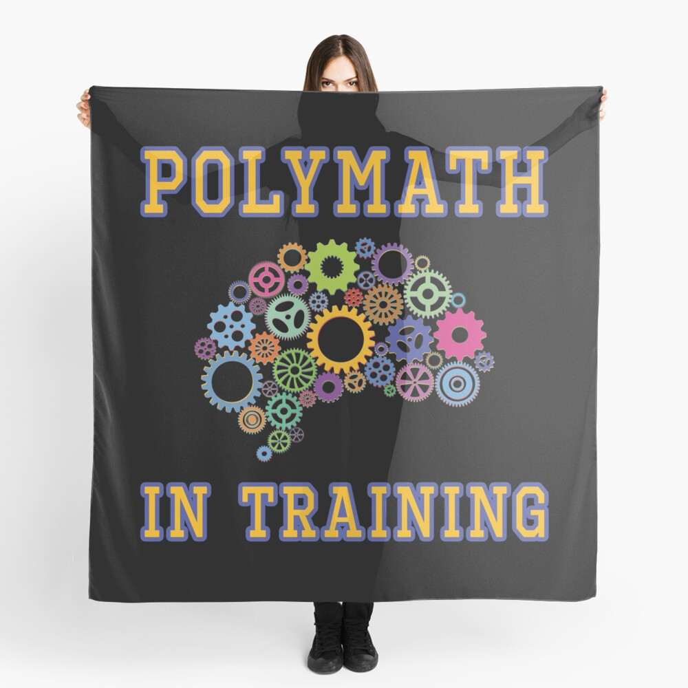 Polymath in Training. Scarf