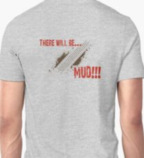 There will be.... Unisex T-Shirt