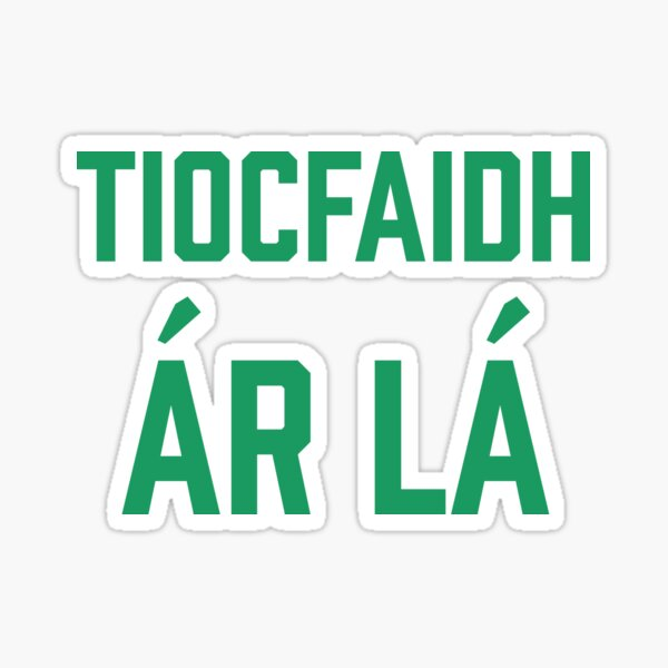 Our Day Will Come | Tiocfaidh ár lá | United Ireland | Sinn Fein Sticker