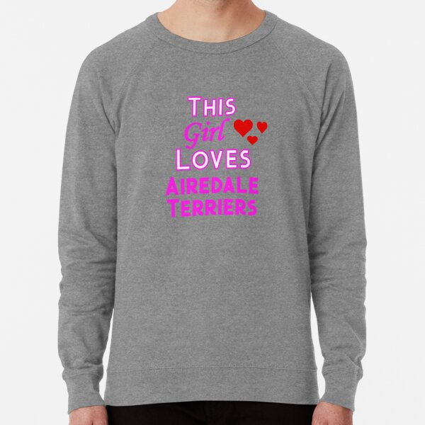 This Girl Loves Airedale Terriers Lightweight Sweatshirt