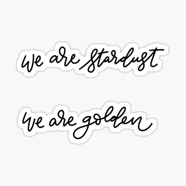 We Are Stardust, We Are Golden - Woodstock  Sticker