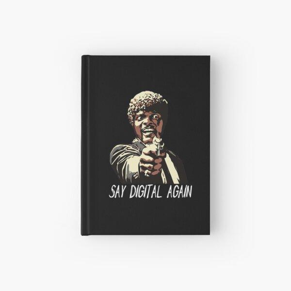 SAY DIGITAL AGAIN Hardcover Journal