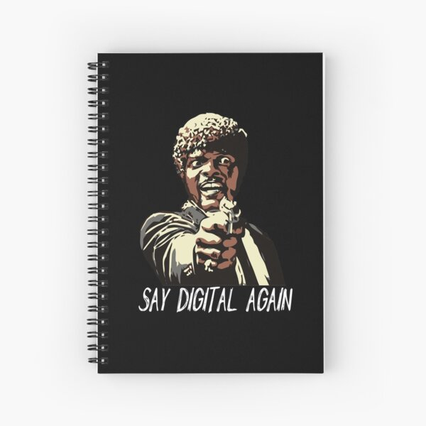 SAY DIGITAL AGAIN Spiral Notebook