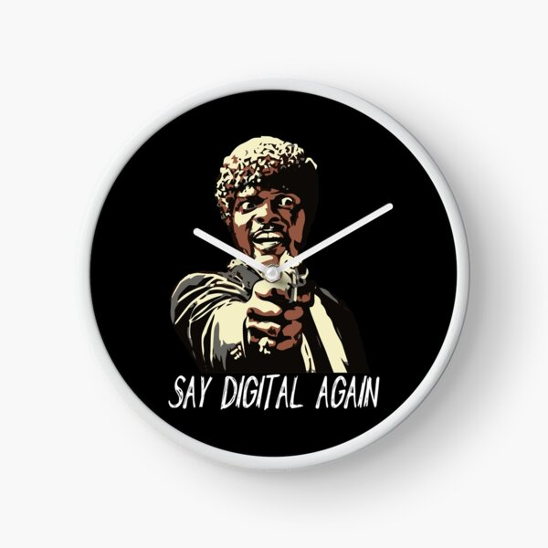 SAY DIGITAL AGAIN Clock