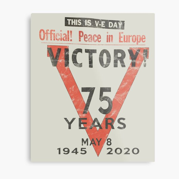Victory! V-E Day May 8 75th Anniversary End of WWII Vintage Metal Print