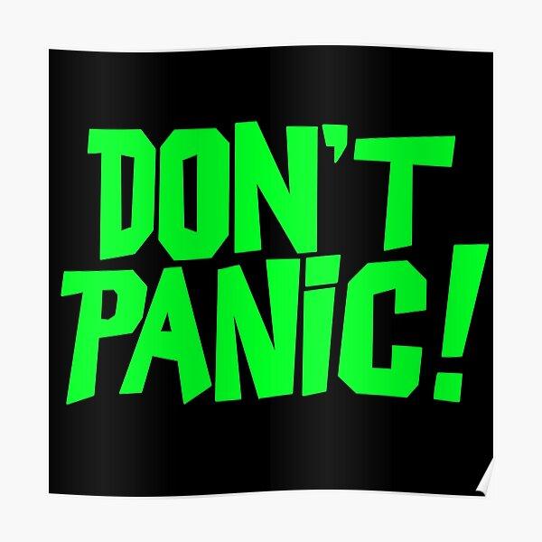 Don't Panic! (Green) Poster