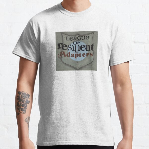 League Of Resilient Adapters Classic T-Shirt