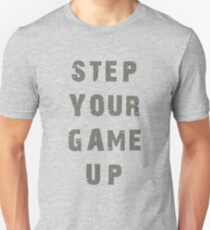 Step Your Game Up T-Shirt
