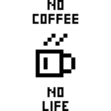 No Coffee No Life V2.1 by StillVio