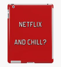 Netflix and Chill? iPad Case/Skin