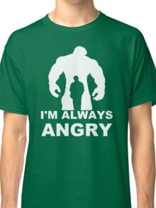 I'm Always Angry - Funny T-Shirt Short Sleeve 100% Cotton   Classic T-Shirt